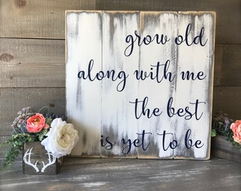 """Grow old with me the best is yet to be, 24""""x24"""", Custom, Farmhouse sign, Wooden Sign, Wedding Gift, Shower Gift, Love, Family, Large"""