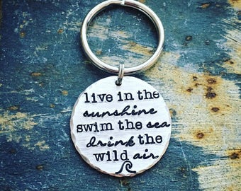 Live in the Sunshine Swim the Sea Drink the Wild Air Keychain - Emerson Quote Keychain