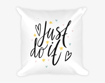 Just Do It Motivational Pillow Case