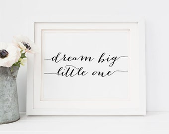"PRINTABLE Art ""Dream Big Little One"" Print, Nursery Room Decor, Inspirational Quotes, Calligraphy Dreams Quote Wall Art Digital Download"