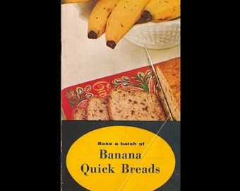 Bake a Batch of Banana Quick Breads - Vintage Recipe Booklet c. 1947