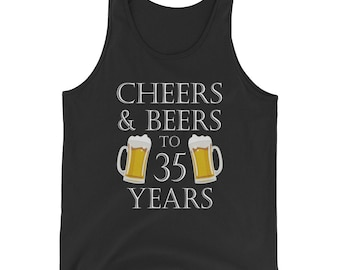 Cheers and Beers to 35 Years Tank Top - 35th Birthday Gift