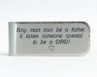 Father's Day Gift / New Dad Gift / Father of the Bride Gift ~ Any man can be a father, it takes someone special to be a DAD! - Money Clip