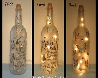 A sister is God's way of proving he doesn't want us to walk alone Wine Bottle Night Light/Sister Gift