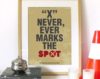Quote Movie Poster Print Typography Art in Camel and Red - X Never, Ever marks the SPOT from Indiana Jones movie poster art print indiana