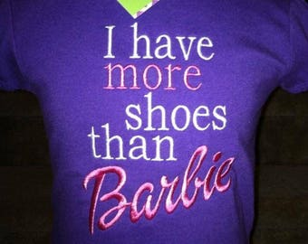 Personalized I have more shoes than Barbie shirt