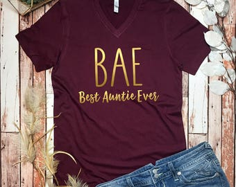BAE Best Aunt Ever - Bae Auntie Shirt - Auntie T Shirt Bae - Aunt Shirt - New Auntie Tee Shirt - Bae Tee - Bae Best Auntie Ever Shirt - Aunt