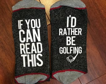Mens Socks. If you can read this I'd rather be golfing! Customizable