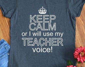 Teacher Shirts Funny Gift Keep Calm Tshirts for School Teacher Appreciation Womens Ladies Keep Calm or I will Use My Teacher Voice Tees
