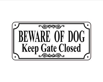"Beware of Dog sign - 3.75"" x 7.75"" ""Beware of Dog Keep Gate Closed"" Sign"