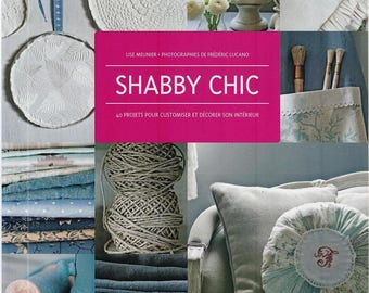 SHABBY CHIC to decorate his home