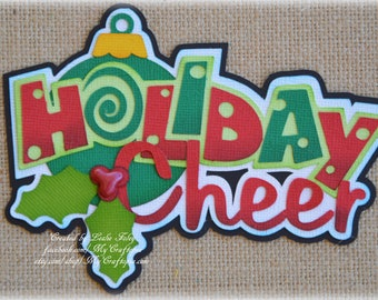 Paper Piecing Holiday Cheer Premade Scrapbooking Embellishment Christmas Title