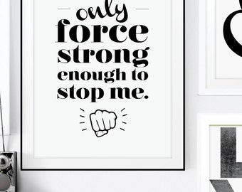 I Am The Only Force Strong Enough To Stop Me Inspirational Art Print. Motivational Art. Typographic Poster. Naya S Wood Quote. Office Decor.