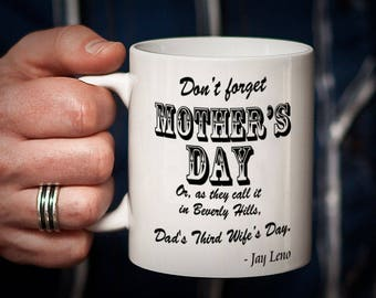 Funny Mother's Day gift, jay leno, beverly hills, funny, third wife, humor, don't forget