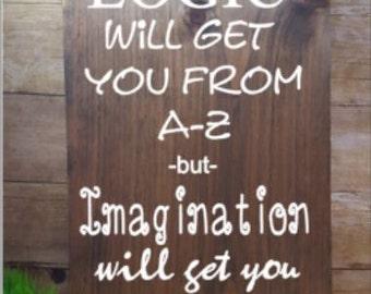 CUSTOM QUOTE SIGN, Einstein quote, imagination quote, custom wood sign, personalized wood sign, personalized quote, logic and imagination