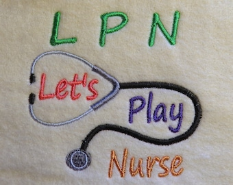 L P N Lets Play Nurse  Embroidery  Design - 2 sizes