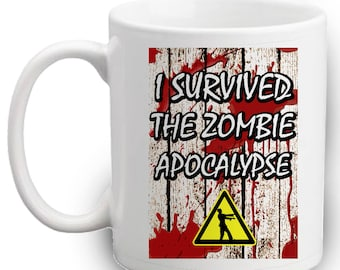 I Survived The Zombie Apocalypse Mug - Walking Dead - Zombies - Cool Gift