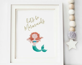 Let's Be Mermaids Print - Mermaid Print