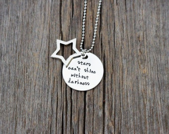 Stars Can't Shine Without Darkness inspirational necklace, hand stamped