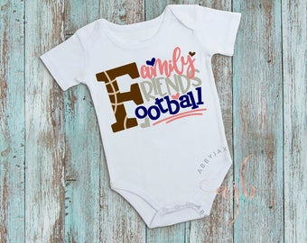 Family, Friends and Football, Baby Football Shirt, Baby Football Body Suit, Football Shirt, Kid Football Shirt, Baby Football Outfit