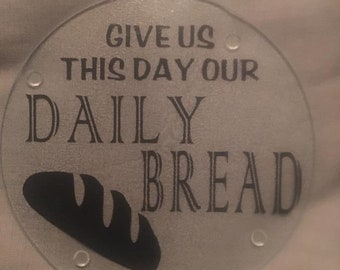 Give us this day our daily bread cutting board