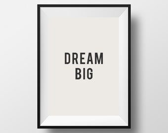 Dream Big, digital download, dream quote, Inspirational poster, typographic print,  posters and prints, digital art, wall art, home decor
