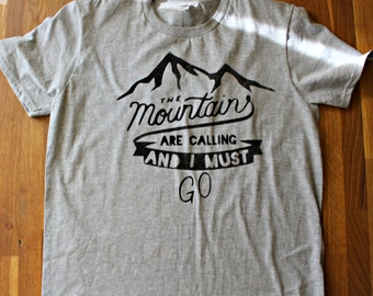 The Mountains are Calling and I must go -  T Shirt - Vintage - Distressed style - Travel T Shirt -  Adventure - - Camping -Mountain Climbing