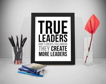 True Leader Don't Create Followers, Leader Quotes, True Leader Quotes, Leadership Quotes, Leadership Poster, Office Decor, Office Art