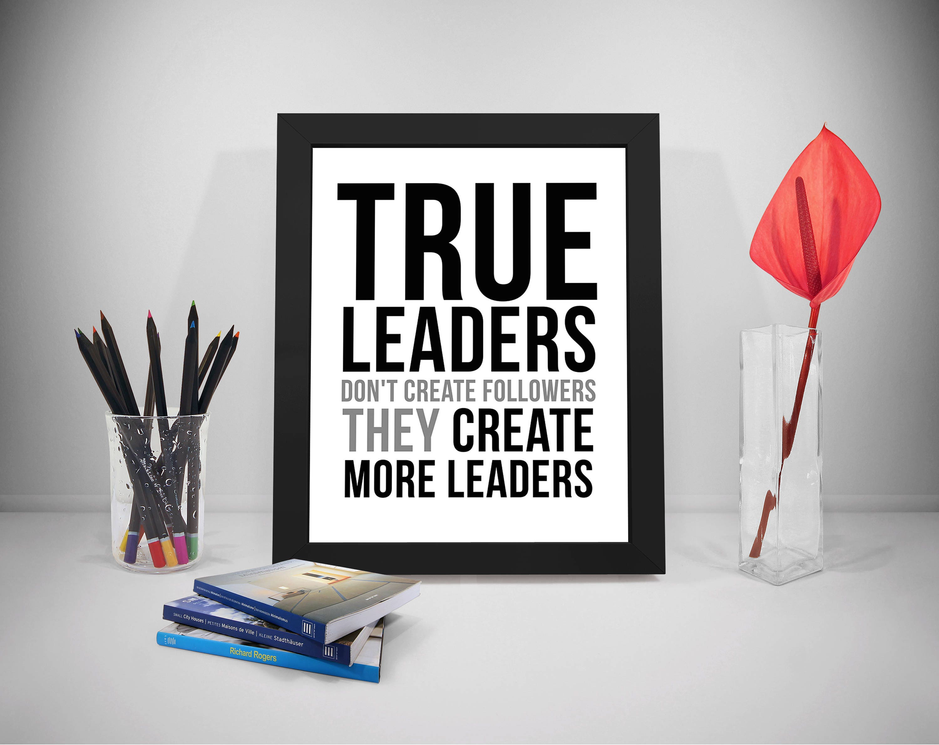 Quotes On Leadership True Leader Don't Create Followers Leader Quotes True