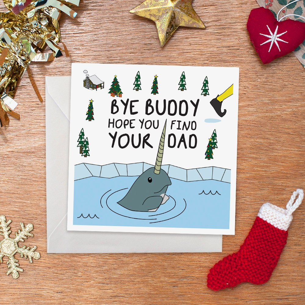 Bye Buddy Hope You Find Your Dad Christmas Card Funny