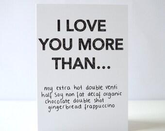 I Love You More Than... Greetings Card