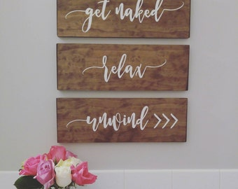 Relax, Unwind, Get Naked Wall Decor - Wall Art - Wood Signs - Bath Signs