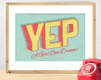 Positive Typography Poster, Motivational Quote Print, Yes Print, Retro Typography, Girly Art, Nursery Decor, Pastel, 'Yep A Girl Can Dream'