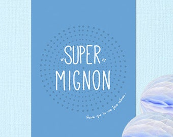 "Postcard ""Super Mignon"" because you rock"