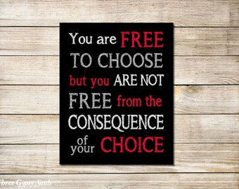 PRINTABLE Teen Room Decor Classroom Decor You are free to choose, but you are not free from the consequence of your choice.
