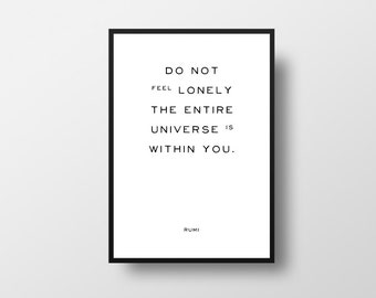 Life Quote, Rumi, Lonely, Universe, Rumi Quote, Typographic Print, Positive Quote Print, Black and White, Typography, Typography Print