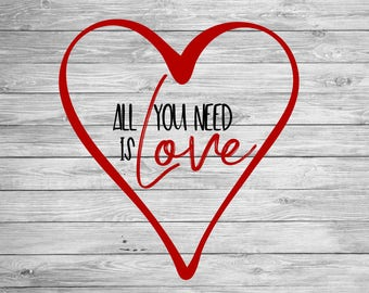 All You Need Is Love SVG,DXF,AI Digital Cut File