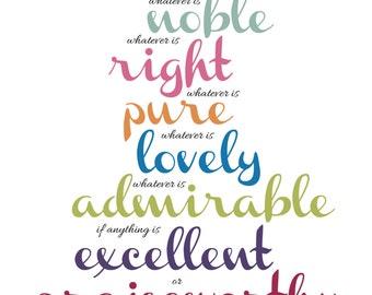 Phillipians 4:8 Scripture Printable Whatever is true, noble, right, pure... 8x10 Print