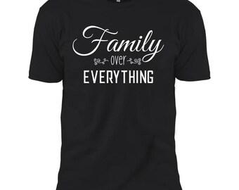 Family Over Everything Shirt - Family Above Everything T Shirt, Family Shirt, Mom Shirt, Family Life, Family Over All, Trendy Family Shirt