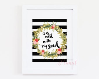 Bible Verse Art Print - It Is Well With My Soul Art Quote - Floral Wreath, Black and White Stripes - Home Decor, Office Decor - Printed Art