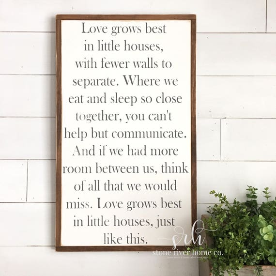Love grows best in little houses painted wood sign Wood sign