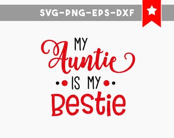 my auntie is my bestie svg, auntie shirt funny onesie, auntie onesie, aunt and nephew, baby onesie svg, svg files silhouette cricut designs