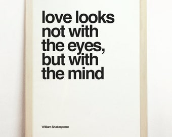 Love Looks Not With The Eyes But With The Mind Black and White Print Wall Hanging William Shakespeare Dressing Room Decor Typography Art