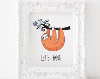 Sloth print, Sloth printable, Sloth decor, Sloth art, Sloth nursery print Sloth kids room print Lets hang printable, lets hang print