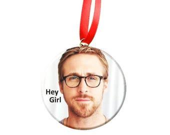 Ryan Gosling Hey Girl - Christmas Tree Ornament -glasses