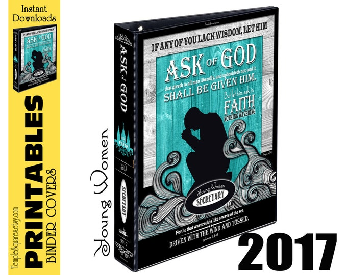 Printable bundle YW Young Women Presidency 2017 Mutual Theme Ask of God Ask in Faith Binder Cover and Spines for Calendars Planners LDS