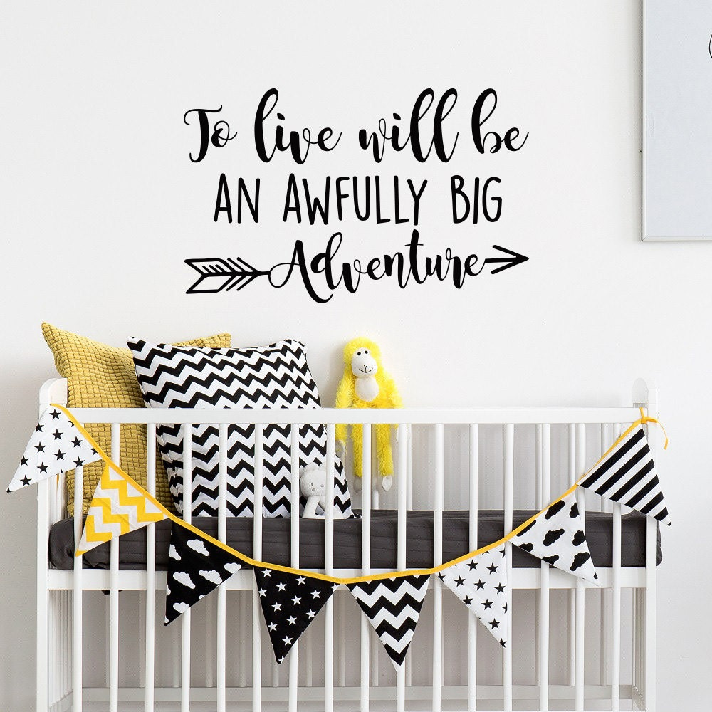 To Live Will Be An Awfully Big Adventure Neverland Nursery