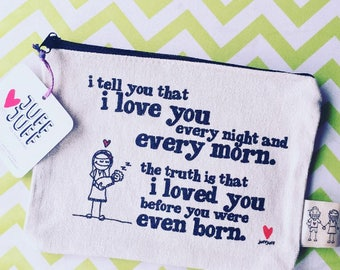 Before you were Born - 5x7 Canvas Pouch