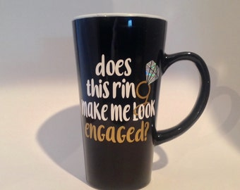 Does This Ring Make Me Look Engaged? Future Mrs. Your Name Coffee Mug