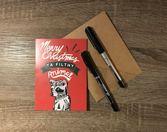 """Merry Christmas you Filthy Animal Cards 4"""" x 5.5"""""""